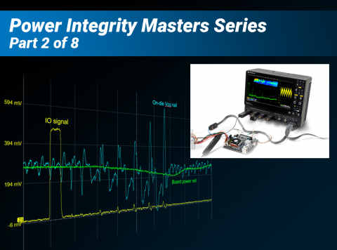 Accurate and Efficient PDN Measurements Learning Lab Part 2: How to Become an Expert in Power Integrity Testing