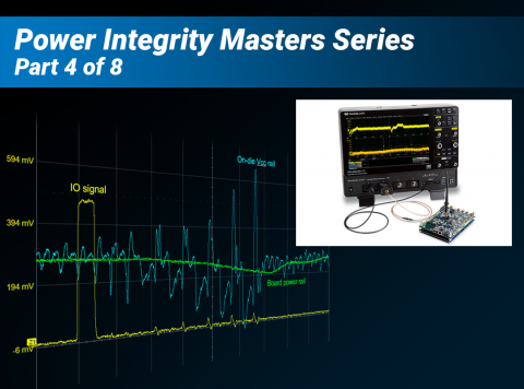 SI/PI Measurements on a Budget Webinar Part 4: How to Become an Expert in Power Integrity Testing