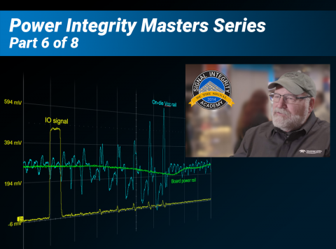 Real-time Spectral Analysis of Power Rails Part 6: How to Become an Expert in Power Integrity Testing