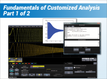 How to Perform Customized Analysis With an Oscilloscope Part One: Fundamentals of Customized Analysis