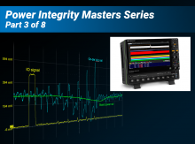 Power Integrity in Multi-rail Embedded Designs Learning Lab Part 3: How to Become an Expert in Power Integrity Testing