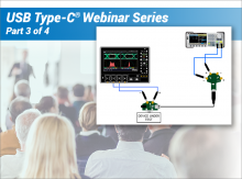 USB Type-C® Technologies Webinar Series Part 3: USB3.2 Physical Layer Compliance Testing and Debug