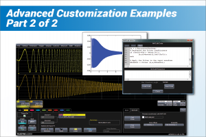 How to Perform Customized Analysis With an Oscilloscope Part Two: Advanced Customization Examples