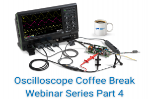 Setting up Your Timebase and Using Memory Correctly Oscilloscope - Coffee Break Webinar Series